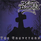 Play & Download The Graveyard by King Diamond | Napster
