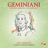 Play & Download Geminiani: Concerto Grosso No. 1 in D Major, Op. 7 (Digitally Remastered) by Camerata Academica Würzburg | Napster