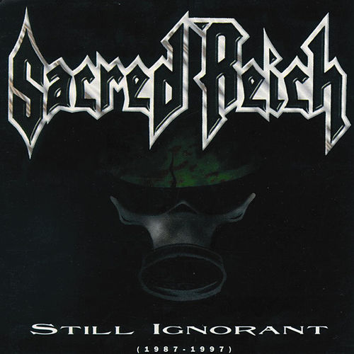 Play & Download Still Ignorant (1987-1997) Live by Sacred Reich | Napster