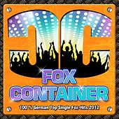 Fox Container - 100 % German Top Single Fox-Hits 2012 (Die geilsten Discofox Schlager - Hits des Jahres) by Various Artists