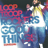 Play & Download Good Things by Looptroop Rockers | Napster