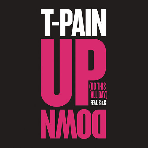 Play & Download Up Down (Do This All Day) by T-Pain | Napster