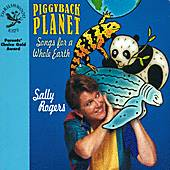 Play & Download Piggyback Planet: Songs For A Whole Earth by Sally Rogers | Napster