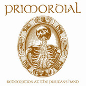 Redemption at the Puritans Hand by Primordial