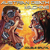 Play & Download Double Brutal by Austrian Death Machine | Napster