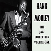 The Jazz Collection Volume One von Hank Mobley