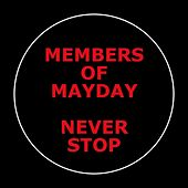 Never Stop von Members Of Mayday