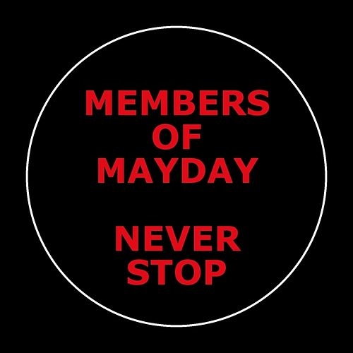 Play & Download Never Stop by Members Of Mayday | Napster