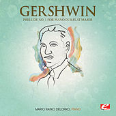 Play & Download Gershwin: Prelude No. 1 for Piano in B-Flat Major (Digitally Remastered) by Mario-Ratko Delorko | Napster