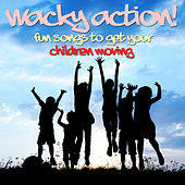 Wacky Action Tracks - Fun Songs to Get Your Children Moving! by Tumble Tots