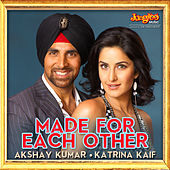 Play & Download Made for Each Other - Akshay Kumar & Katrina Kaif by Various Artists | Napster