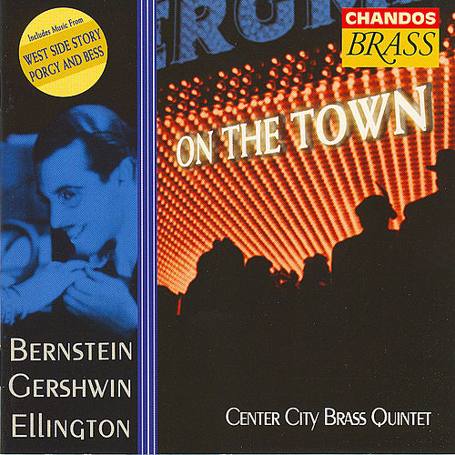 Play & Download On The Town - Music By Bernstein, Gershwin & Ellington by Center City Brass Quintet | Napster