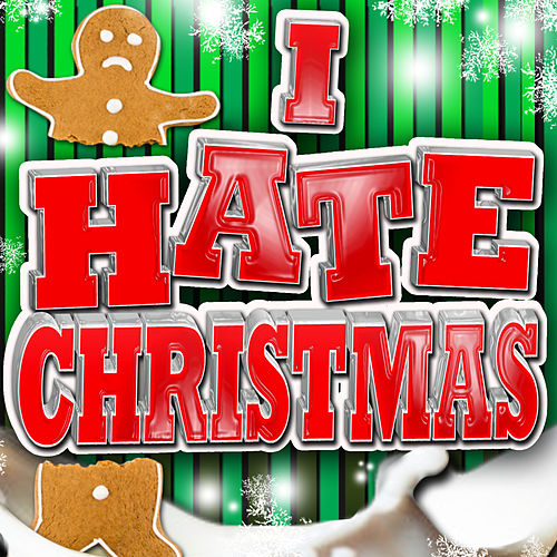 I Hate Christmas by Various Artists