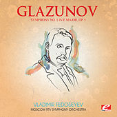 Play & Download Glazunov: Symphony No. 1 in E Major, Op. 5 (Digitally Remastered) by Moscow RTV Symphony Orchestra | Napster