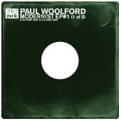 Play & Download Modernist EP #1 by Paul Woolford | Napster