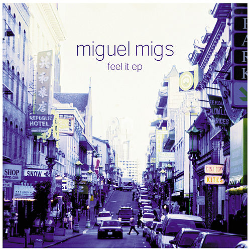 Play & Download Feel It EP by Miguel Migs | Napster