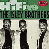 Play & Download Rhino Hi-Five: The Isley Brothers by The Isley Brothers | Napster