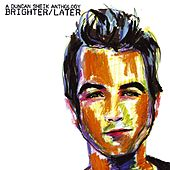 Play & Download Brighter/Later: A Duncan Sheik Anthology by Duncan Sheik | Napster