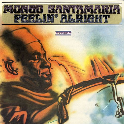 Feelin' Alright by Mongo Santamaria