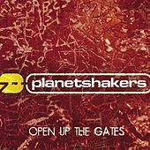 Play & Download Open Up The Gates by Planetshakers | Napster
