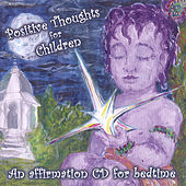 Positive Thoughts For Children by Chitra Sukhu
