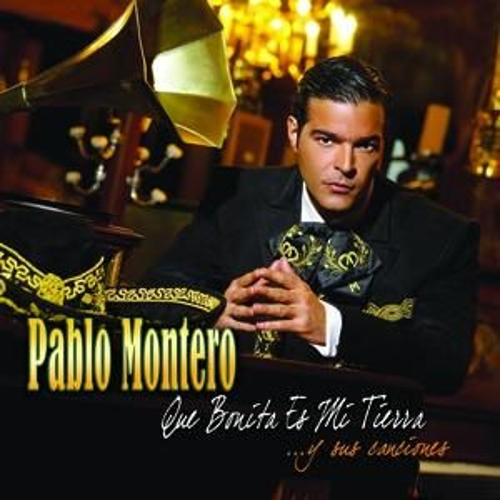 Play & Download Que Bonita Es Mi Tierra by Pablo Montero | Napster