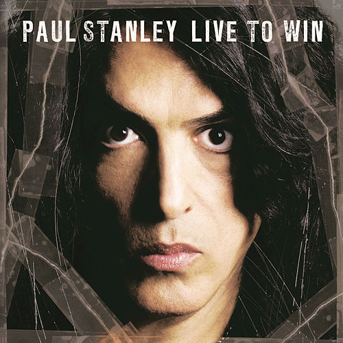 Live To Win by Paul Stanley