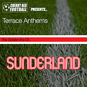 Play & Download The Golden Era of Sunderland: Terrace Anthems by Various Artists | Napster