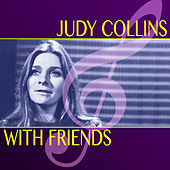 Play & Download Judy Collins with Friends by Judy Collins | Napster