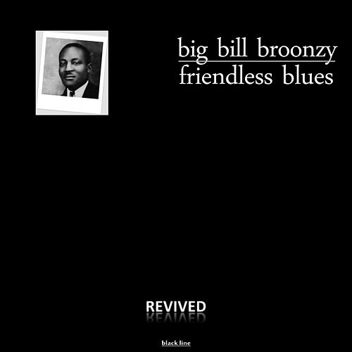 Friendless Blues by Big Bill Broonzy