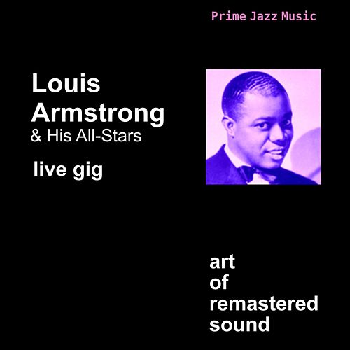 Play & Download Live Gig by Louis Armstrong | Napster