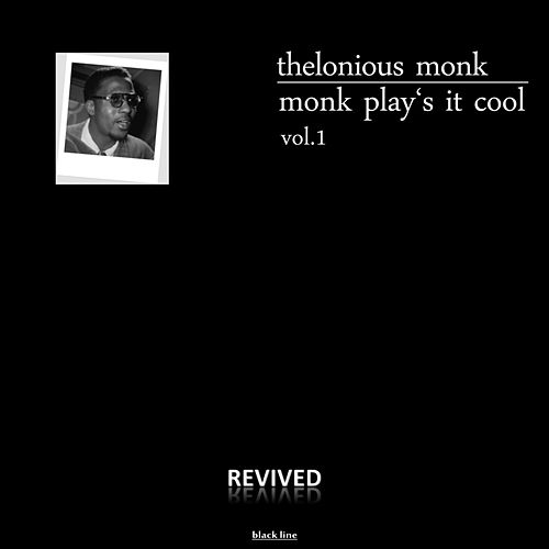 Monk Play's It Cool, Vol. 1 by Thelonious Monk