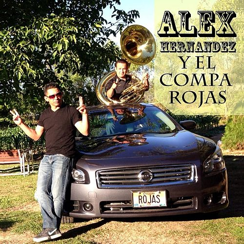 Play & Download Alex Hernandez y el Compa Rojas by Alex Hernandez | Napster