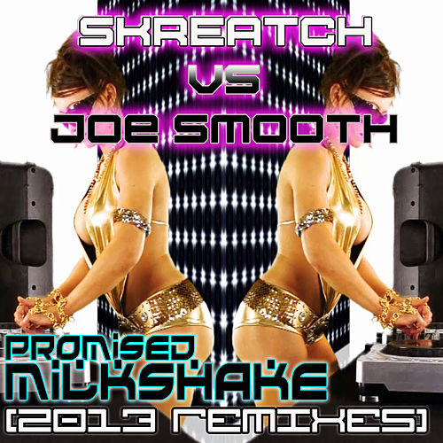 Play & Download Promised Milkshake 2013 Remixes by Joe Smooth | Napster