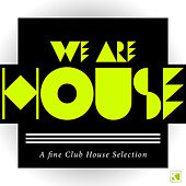 Play & Download We Are House - A Fine Club House Selection by Various Artists | Napster