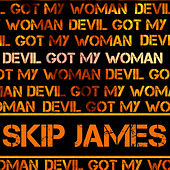 Devil Got My Woman di Skip James