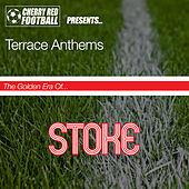 The Golden Era of Stoke: Terrace Anthems by Various Artists