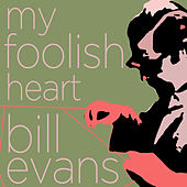 My Foolish Heart - The Songs of Bill Evans by Various Artists