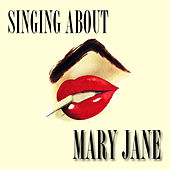 Play & Download Singing About Mary Jane by Various Artists | Napster