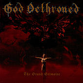 Play & Download The Grand Grimoire by God Dethroned | Napster