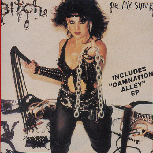 Be My Slave / Damnation Alley by Bitch
