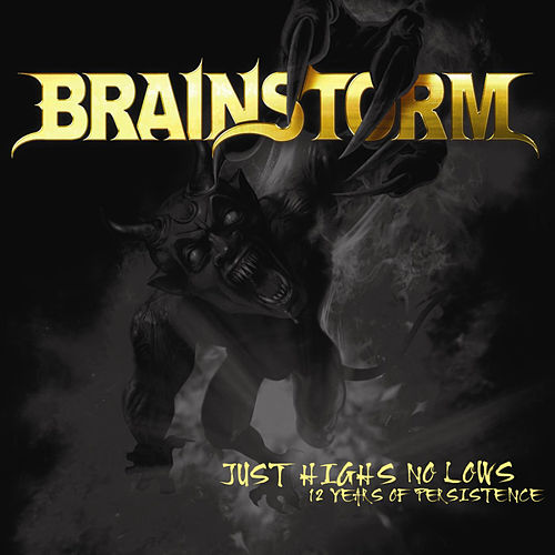 Just Highs No Lows (12 Years of Persistence) by Brainstorm (Metal)