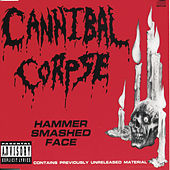 Play & Download Hammer Smashed Face by Cannibal Corpse | Napster