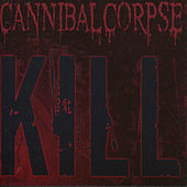 Play & Download Kill by Cannibal Corpse | Napster