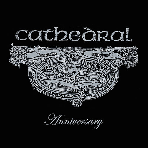 Play & Download Anniversary by Cathedral | Napster