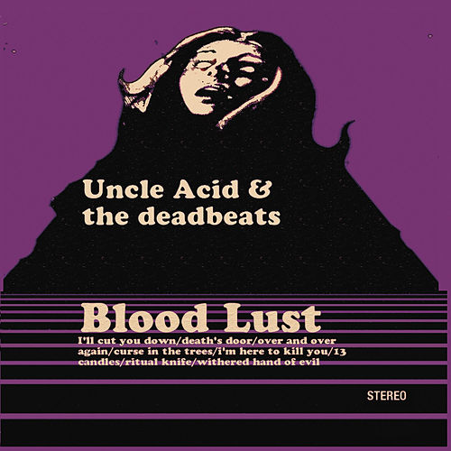 Play & Download Blood Lust by Uncle Acid & The Deadbeats | Napster