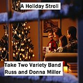 Play & Download A Holiday Stroll (feat.  Russ Miller & Donna Miller) by Take Two Variety Band (Russ and Donna Miller) | Napster