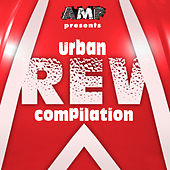 AMP Presents Urban REV Compilation Vol. 1 by Various Artists