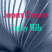 Jeepers Creepers by Hayley Mills