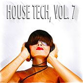 House Tech, Vol. 7 by Various Artists